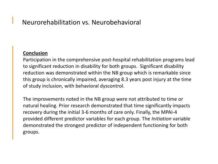 Neurorehabilitation vs. Neurobehavioral