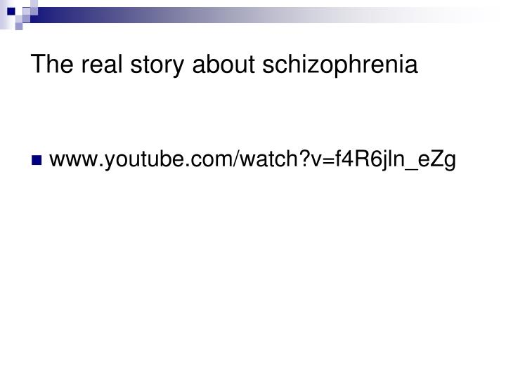 The real story about schizophrenia