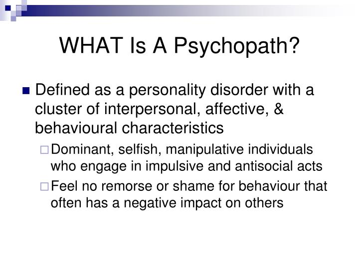 WHAT Is A Psychopath?