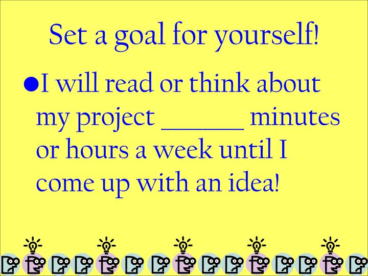 Set a goal for yourself!