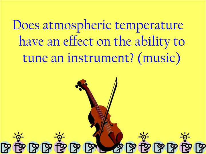 Does atmospheric temperature have an effect on the ability to tune an instrument? (music)