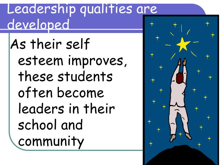 Leadership qualities are developed