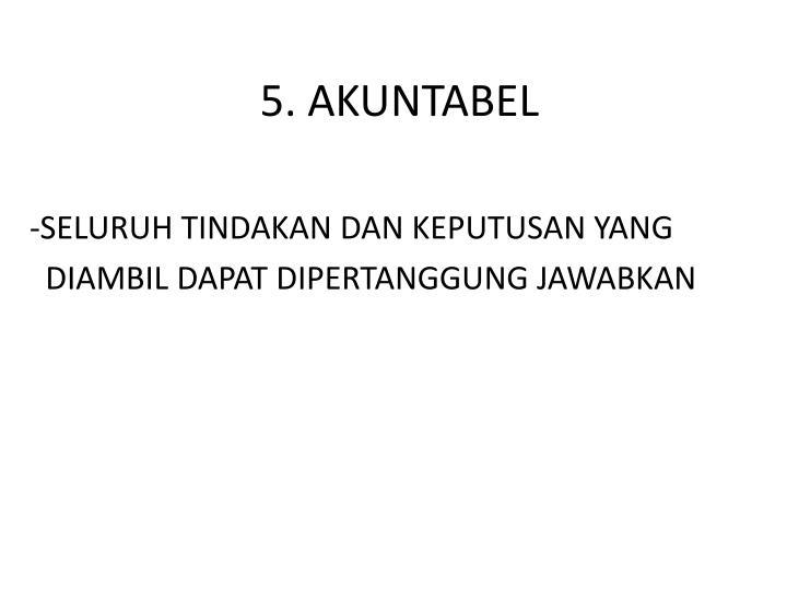 5. AKUNTABEL