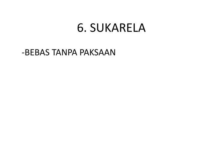 6. SUKARELA
