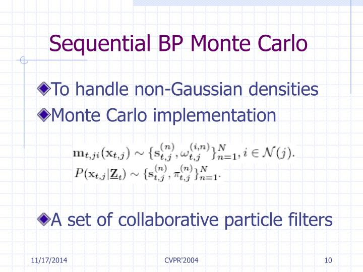 Sequential BP Monte Carlo