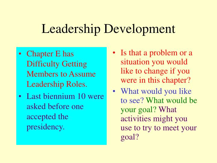 Chapter E has Difficulty Getting Members to Assume Leadership Roles.