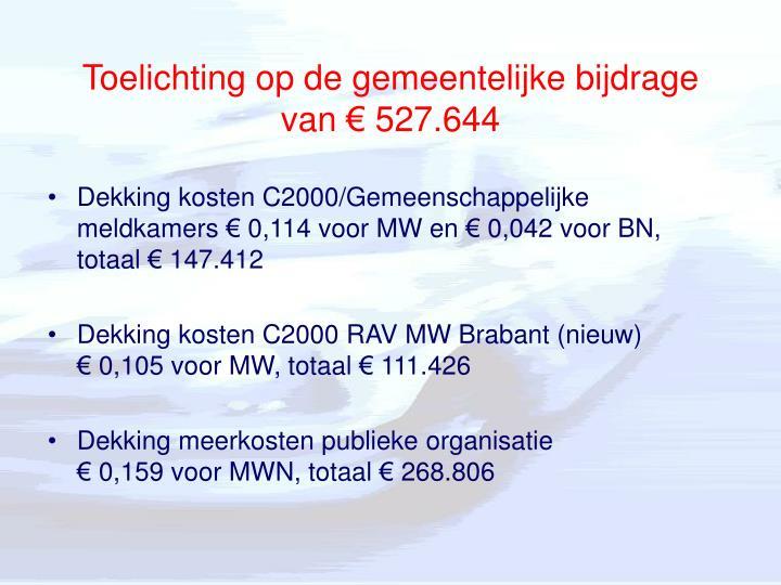 Toelichting op de gemeentelijke bijdrage van € 527.644