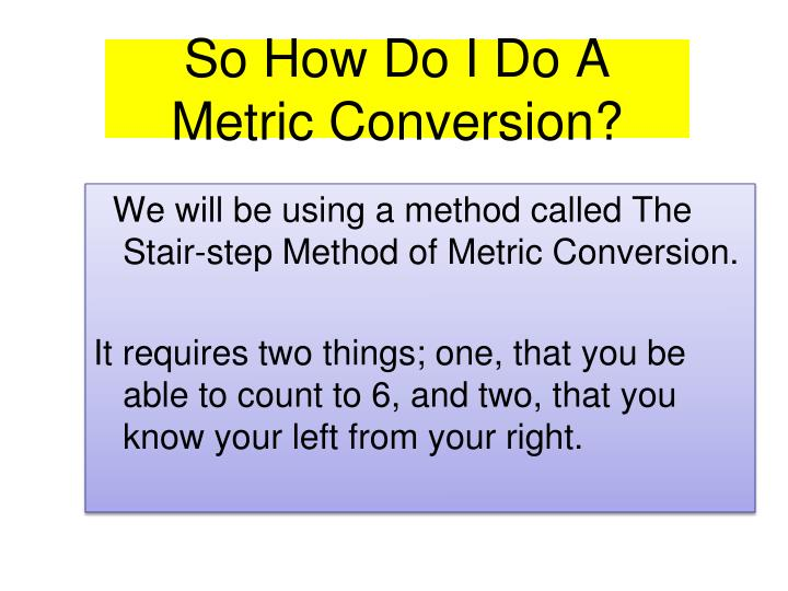 So how do i do a metric conversion