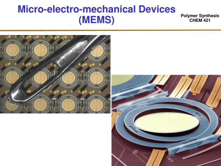 Micro-electro-mechanical Devices (MEMS)