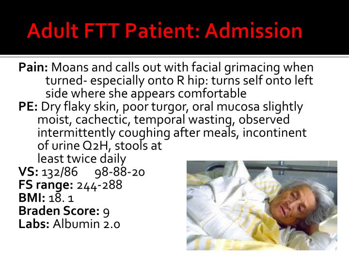 Adult FTT Patient: Admission