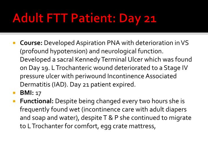 Adult FTT Patient: Day 21