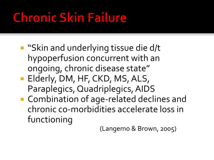 Chronic Skin Failure