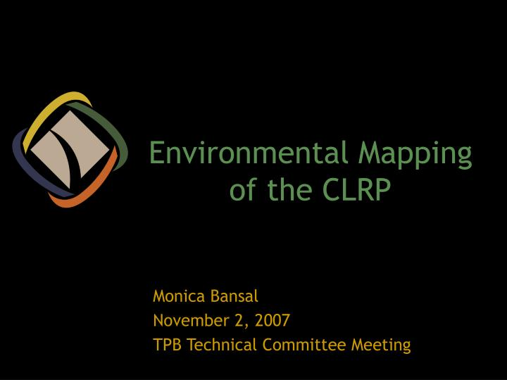 environmental mapping of the clrp