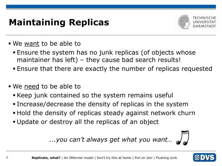 Maintaining Replicas