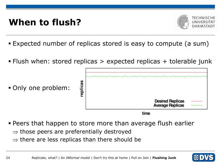 When to flush?