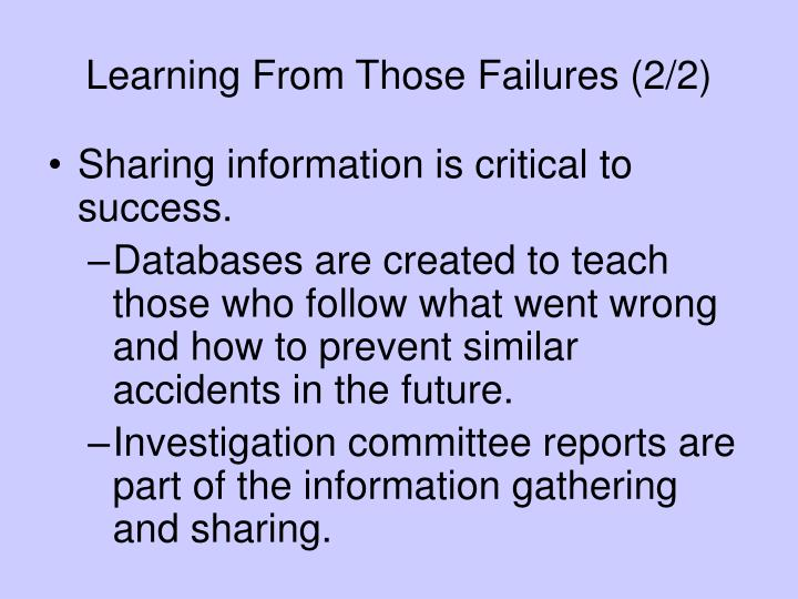 Learning From Those Failures (2/2)