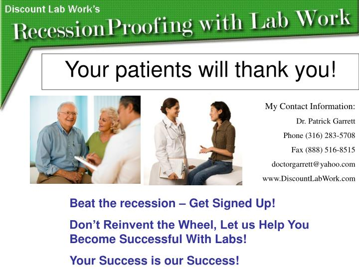 Your patients will thank you!