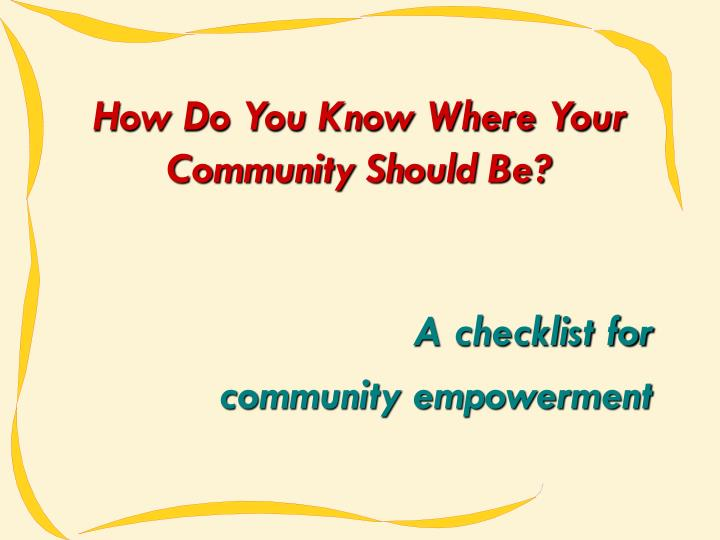 How Do You Know Where Your Community Should Be?