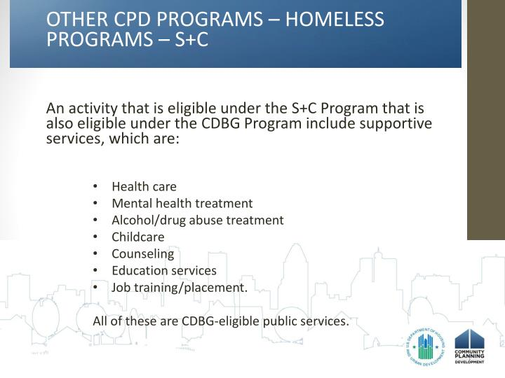 OTHER CPD PROGRAMS – HOMELESS PROGRAMS – S+C
