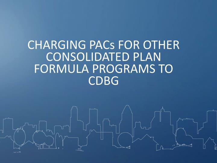 CHARGING PACs FOR OTHER CONSOLIDATED PLAN FORMULA PROGRAMS TO CDBG