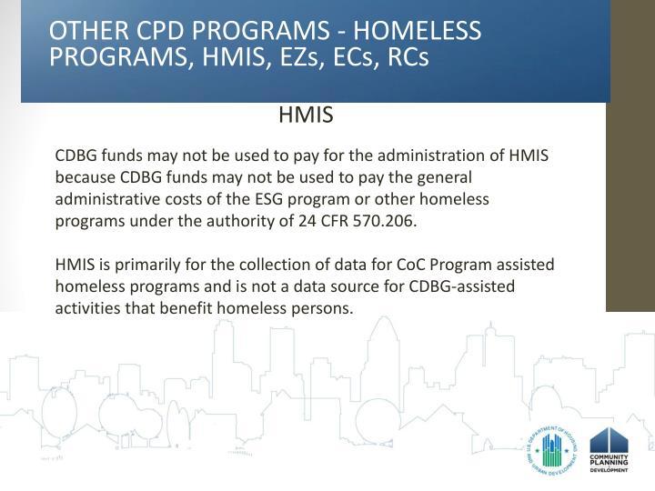 OTHER CPD PROGRAMS - HOMELESS PROGRAMS, HMIS, EZs, ECs, RCs