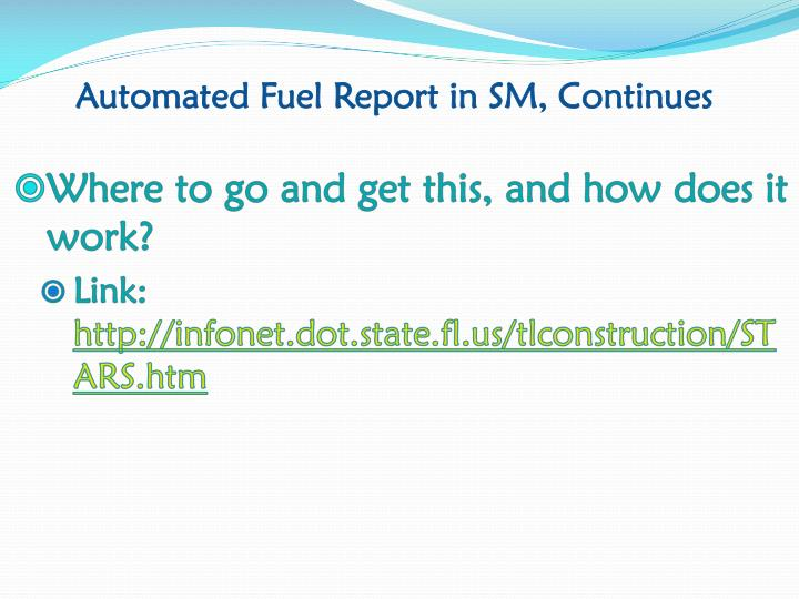Automated Fuel Report in SM, Continues