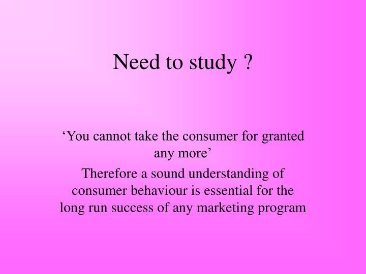 Need to study ?