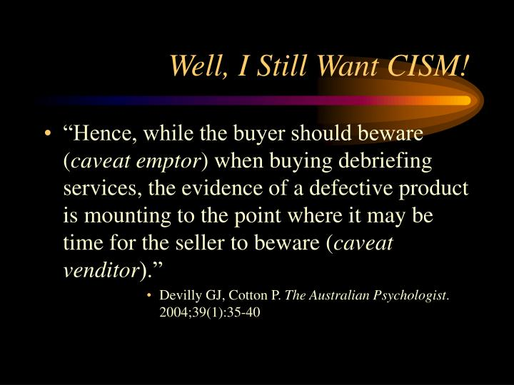 Well, I Still Want CISM!