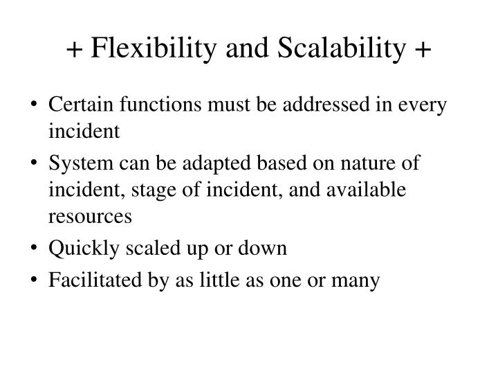 + Flexibility and Scalability +