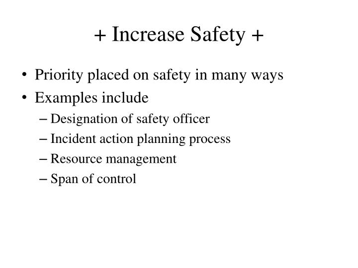 + Increase Safety +