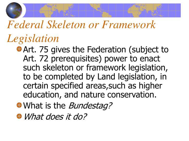 Federal Skeleton or Framework Legislation