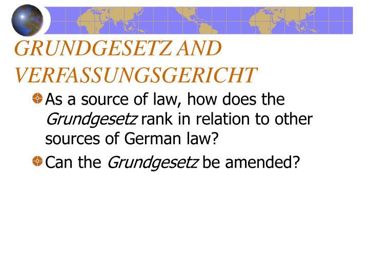 GRUNDGESETZ AND VERFASSUNGSGERICHT