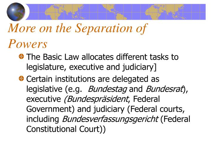 More on the Separation of Powers