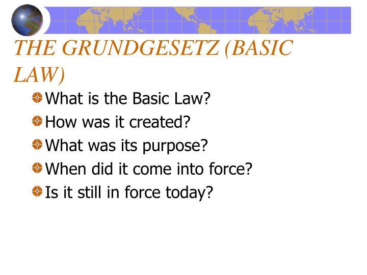 THE GRUNDGESETZ (BASIC LAW)