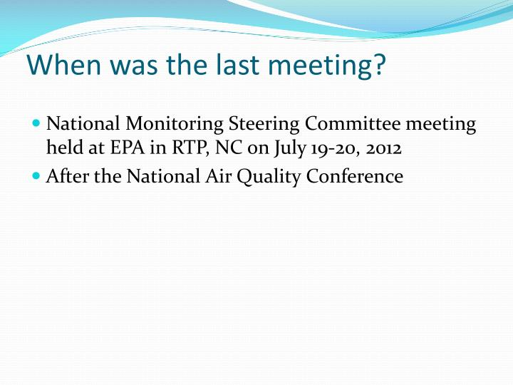When was the last meeting
