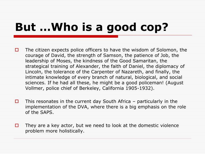 But …Who is a good cop?