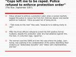 cops left me to be raped police refused to enforce protection order the star september 2007