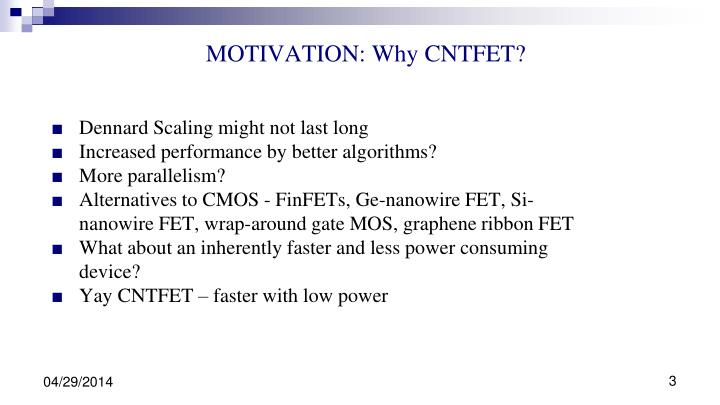 MOTIVATION: Why CNTFET?