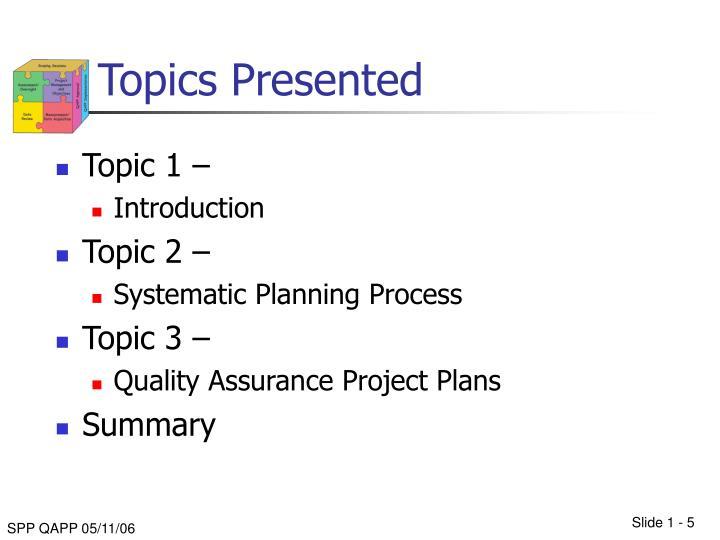 Topics Presented