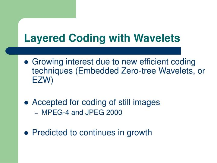 Layered Coding with Wavelets
