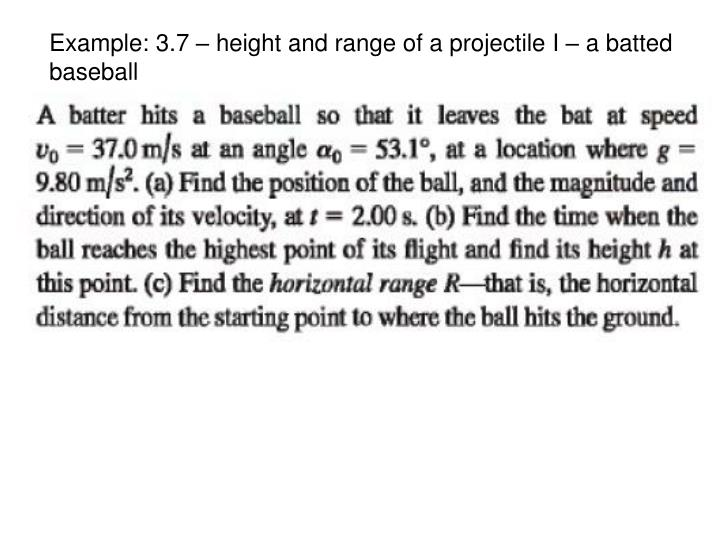 Example: 3.7 – height and range of a projectile I – a batted baseball