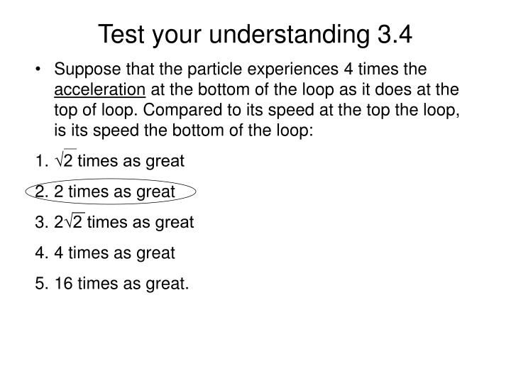 Suppose that the particle experiences 4 times the