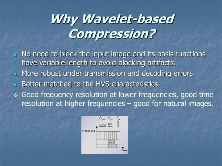 Why Wavelet-based Compression?