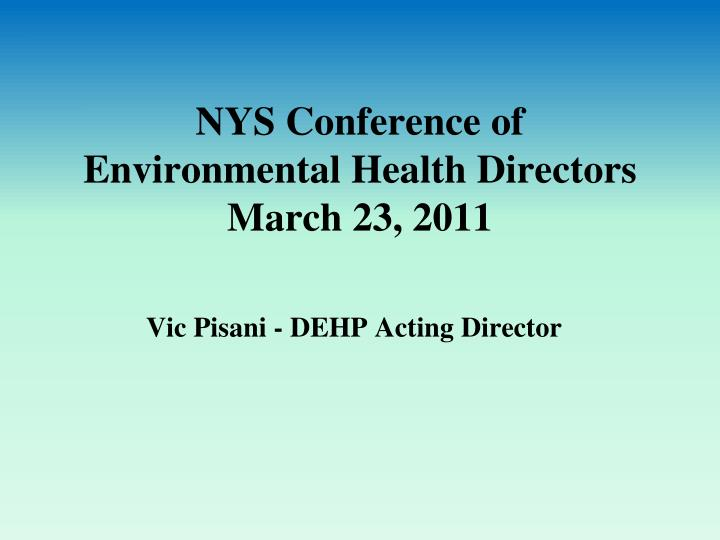 nys conference of environmental health directors march 23 2011