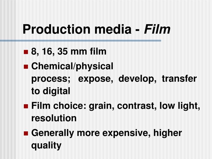 Production media -