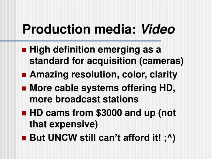 Production media: