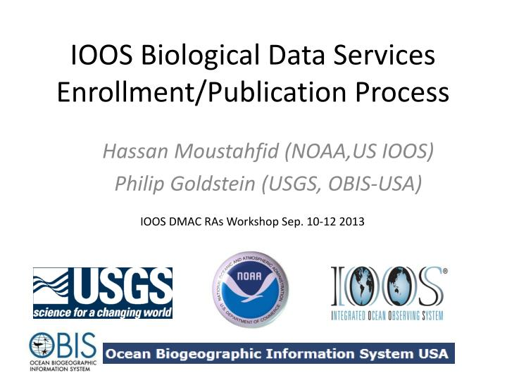 Ioos biological data services enrollment publication process