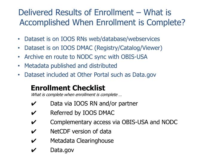 Delivered Results of Enrollment – What is Accomplished When Enrollment is Complete?
