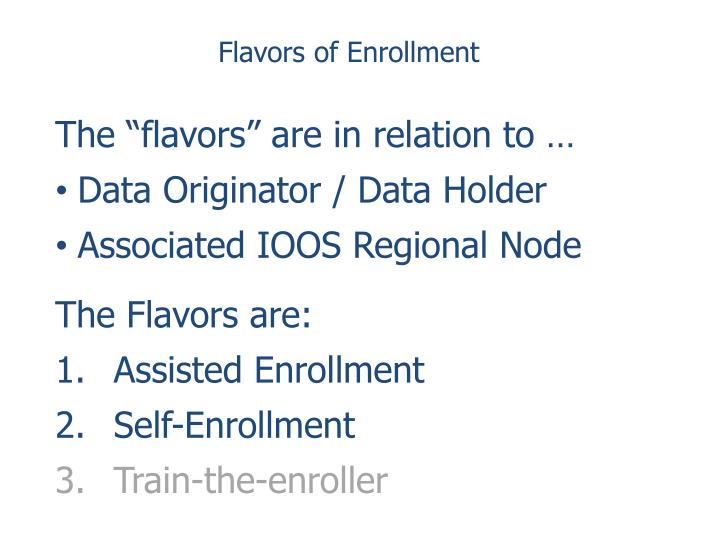 Flavors of Enrollment