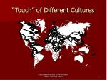 touch of different cultures